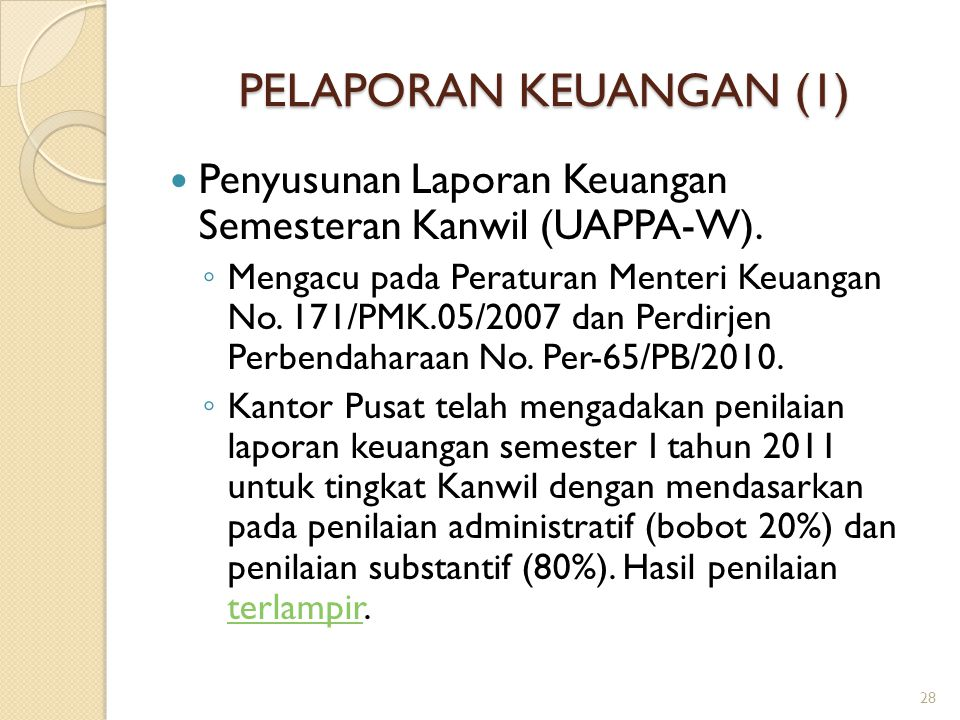 PELAPORAN KEUANGAN (1) Penyusunan Laporan Keuangan Semesteran Kanwil (UAPPA-W).