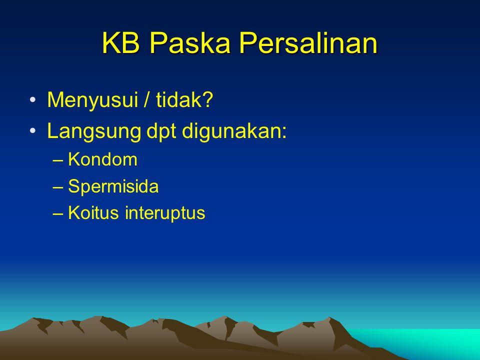 KB Paska Persalinan Menyusui / tidak Langsung dpt digunakan: Kondom