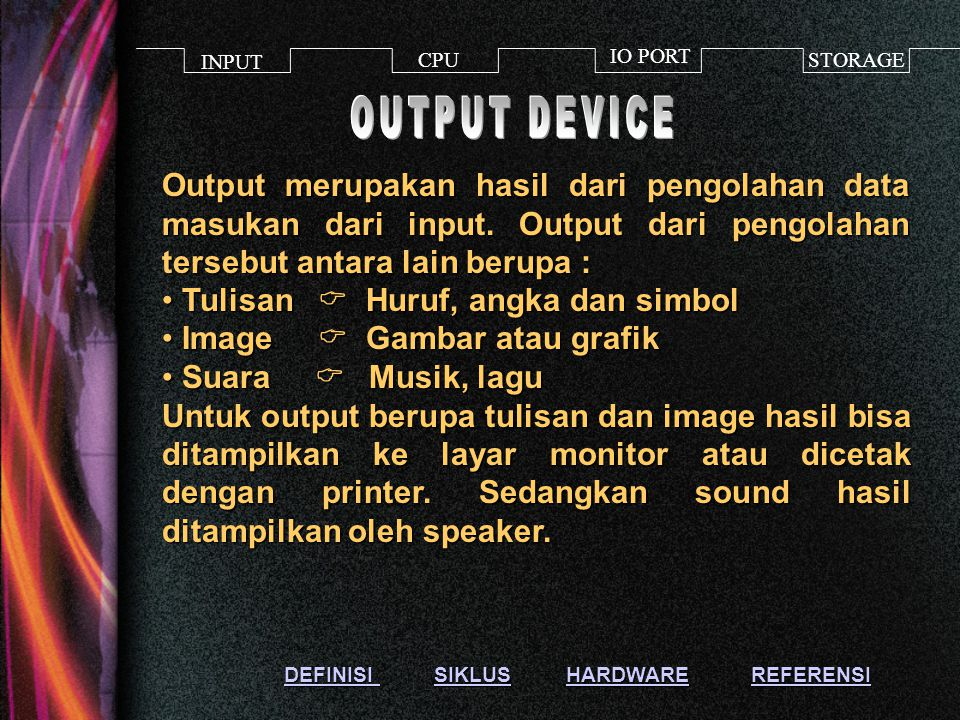 INPUT CPU. IO PORT. STORAGE. OUTPUT DEVICE.