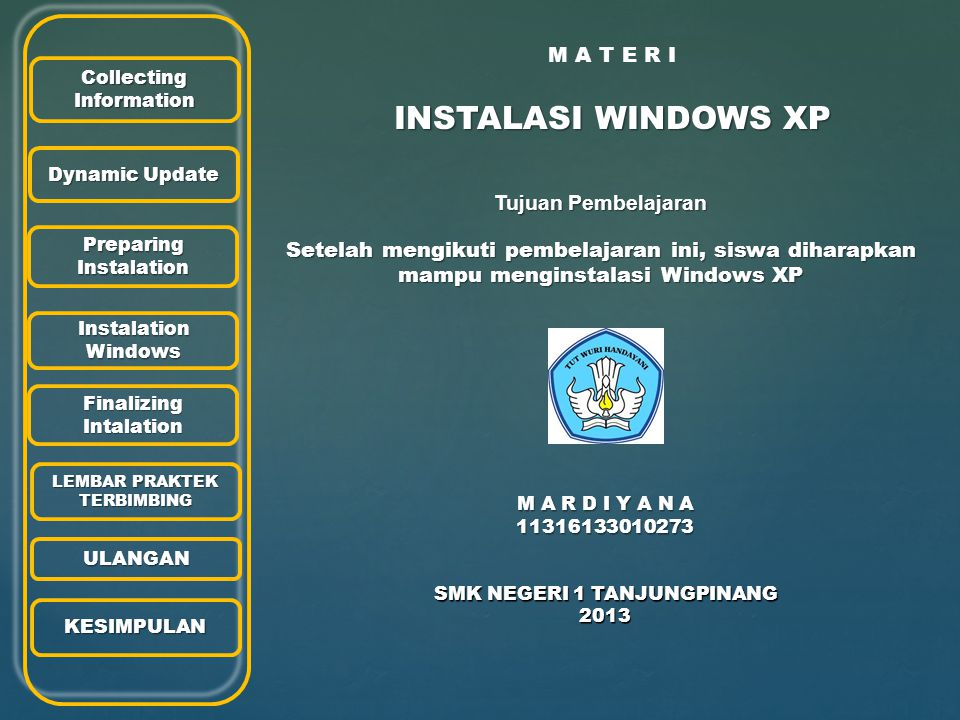 INSTALASI WINDOWS XP M A T E R I Tujuan Pembelajaran