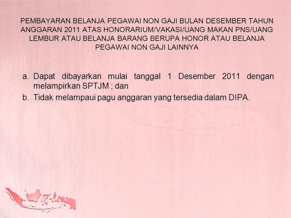 Tidak melampaui pagu anggaran yang tersedia dalam DIPA.