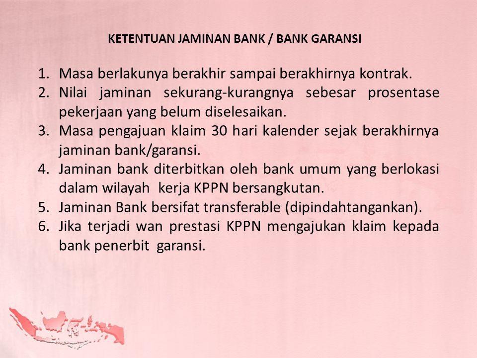 KETENTUAN JAMINAN BANK / BANK GARANSI