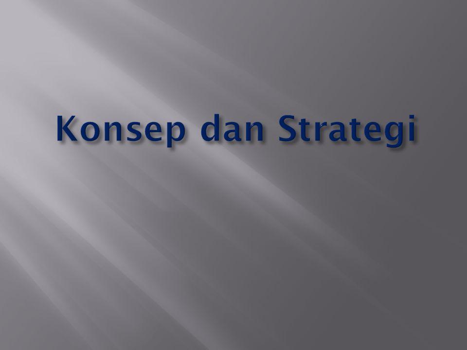 Konsep dan Strategi