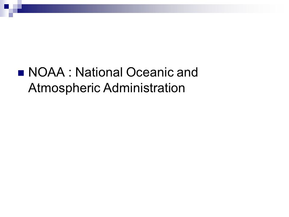 NOAA : National Oceanic and Atmospheric Administration