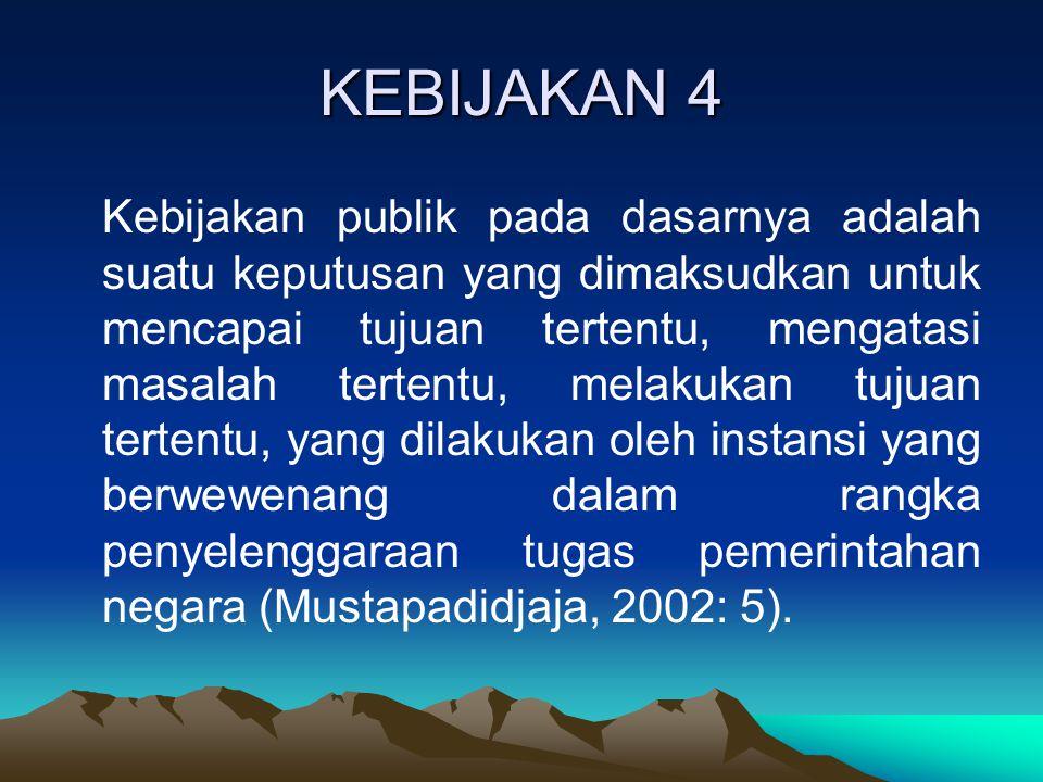 KEBIJAKAN 4