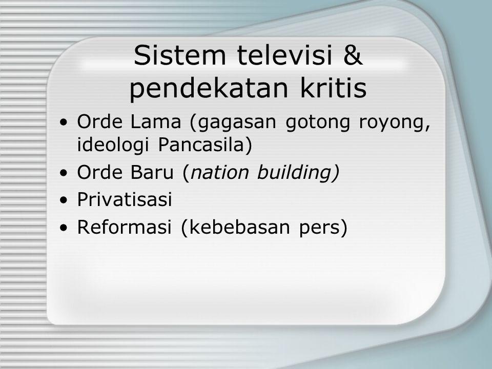 Sistem televisi & pendekatan kritis