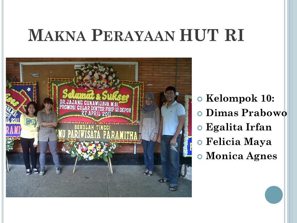 Makna Perayaan HUT RI Kelompok 10: Dimas Prabowo Egalita Irfan