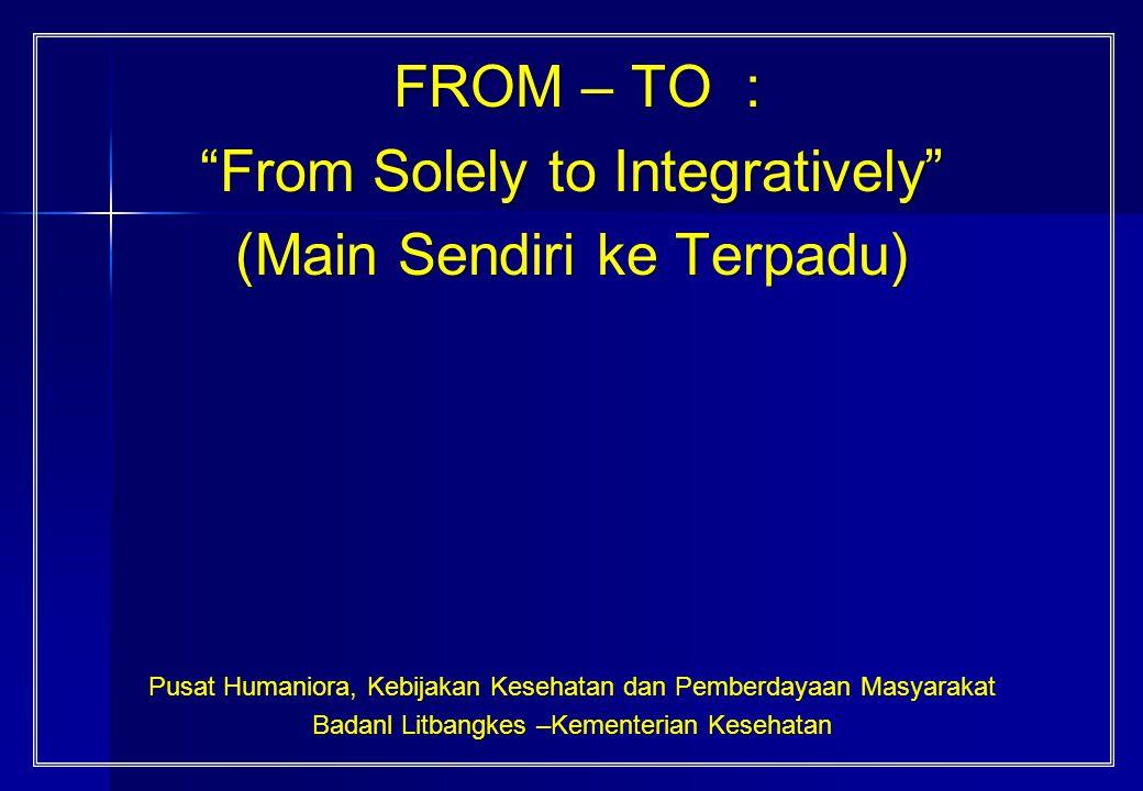 From Solely to Integratively (Main Sendiri ke Terpadu)