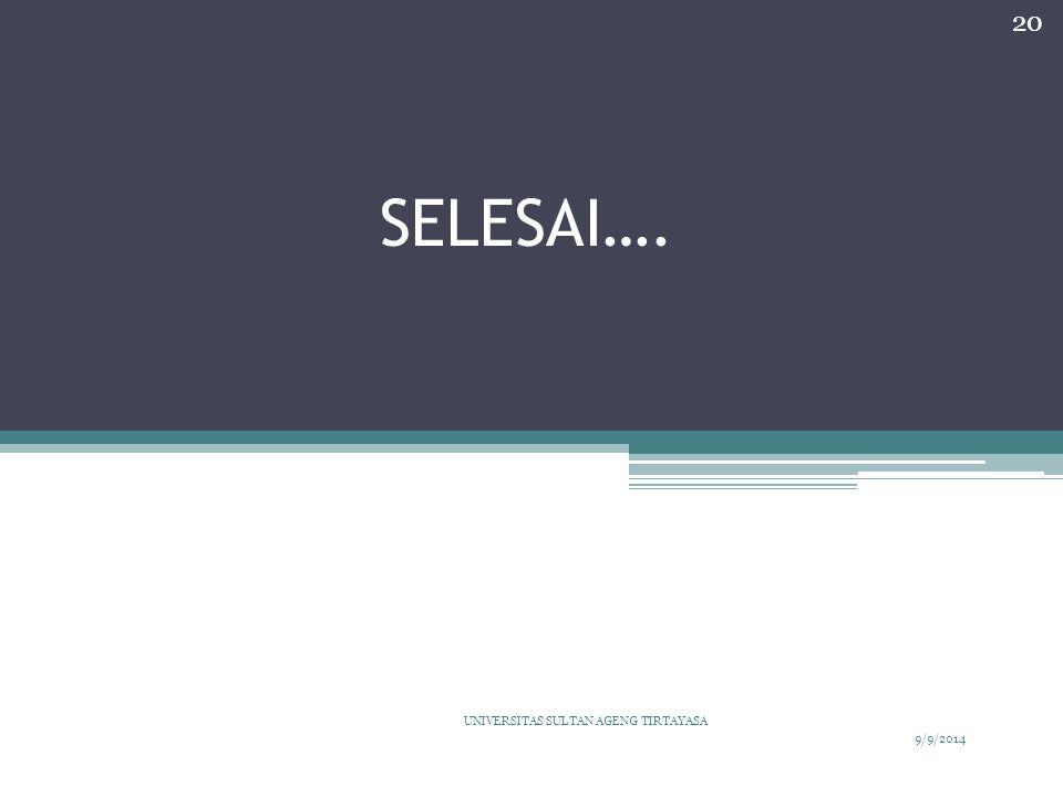 SELESAI…. UNIVERSITAS SULTAN AGENG TIRTAYASA 4/6/2017