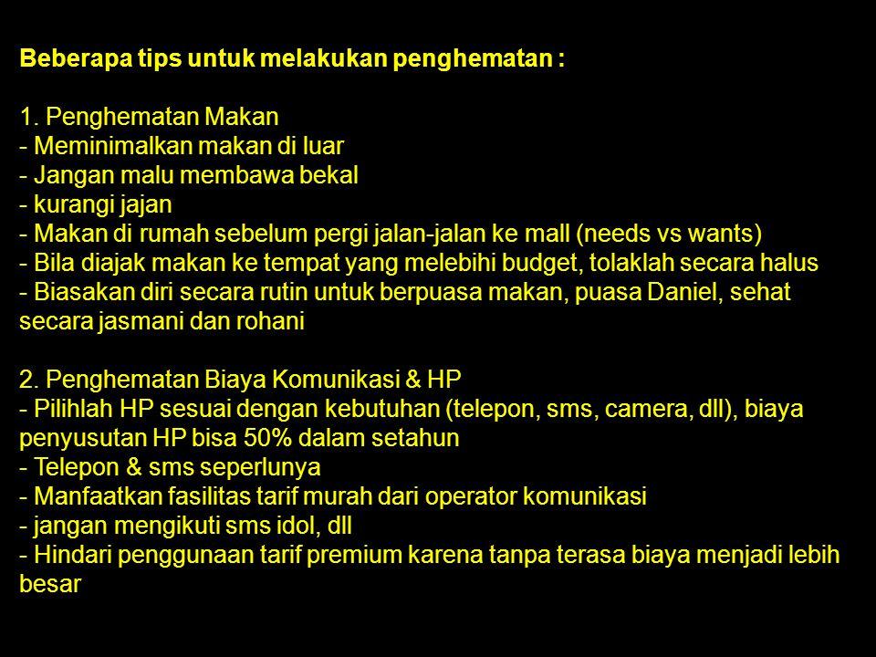 Beberapa tips untuk melakukan penghematan :