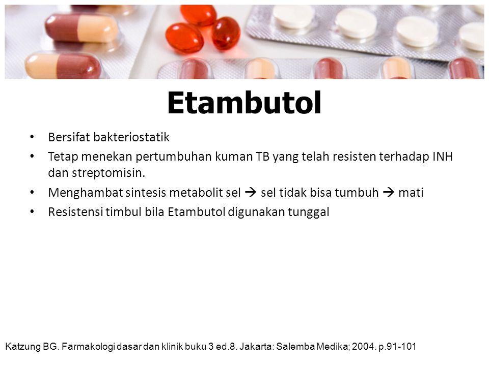 Etambutol Bersifat bakteriostatik