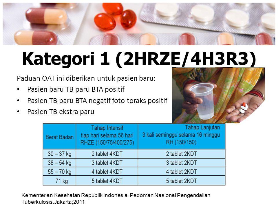 Kategori 1 (2HRZE/4H3R3) Paduan OAT ini diberikan untuk pasien baru: