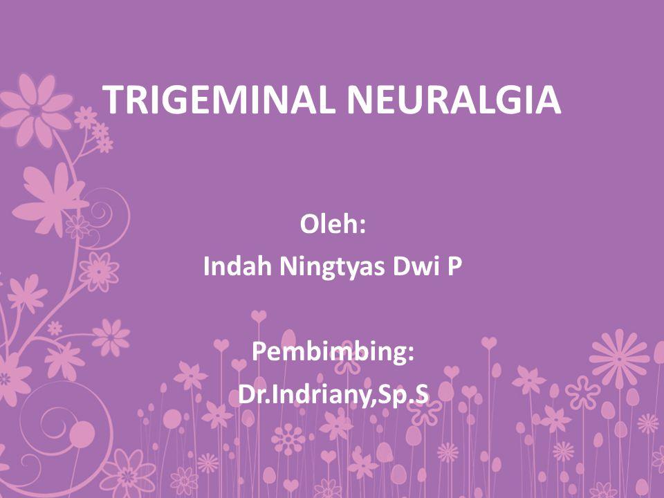 Oleh: Indah Ningtyas Dwi P Pembimbing: Dr.Indriany,Sp.S
