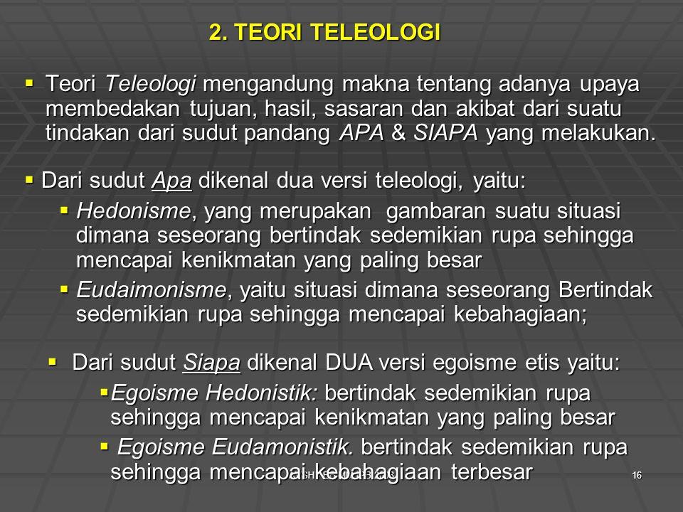 Dari sudut Apa dikenal dua versi teleologi, yaitu: