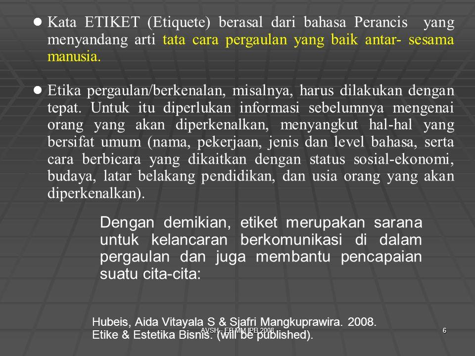 Kata ETIKET (Etiquete) berasal dari bahasa Perancis yang menyandang arti tata cara pergaulan yang baik antar- sesama manusia.