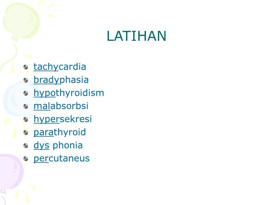 LATIHAN tachycardia bradyphasia hypothyroidism malabsorbsi