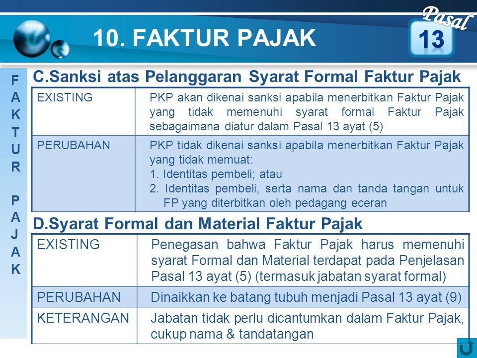 Pasal 10. FAKTUR PAJAK. 13. C.Sanksi atas Pelanggaran Syarat Formal Faktur Pajak. FAKTUR PAJAK. EXISTING.