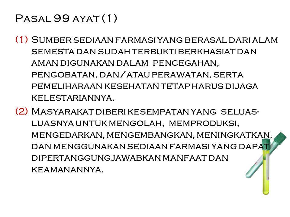 Pasal 99 ayat (1)