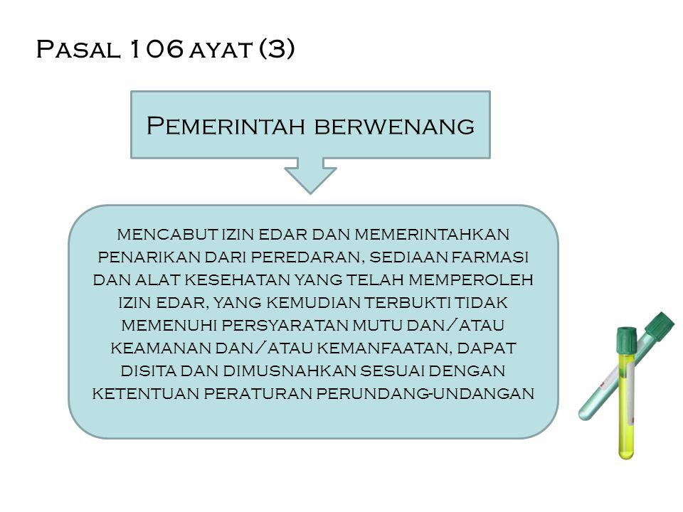 Pasal 106 ayat (3) Pemerintah berwenang