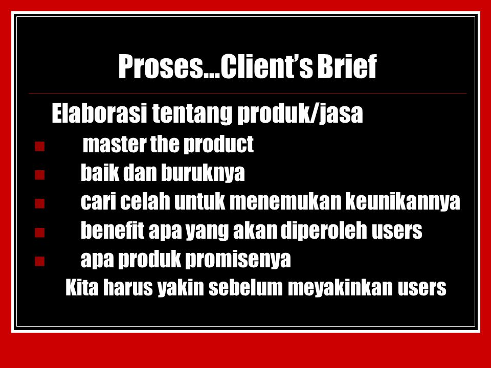 Proses…Client's Brief