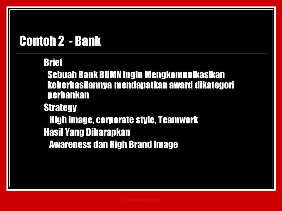 Contoh 2 - Bank Brief. Sebuah Bank BUMN ingin Mengkomunikasikan keberhasilannya mendapatkan award dikategori perbankan.