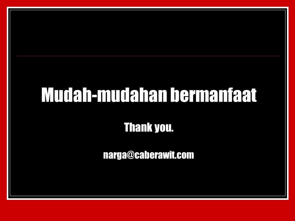 Mudah-mudahan bermanfaat Thank you. narga@caberawit.com