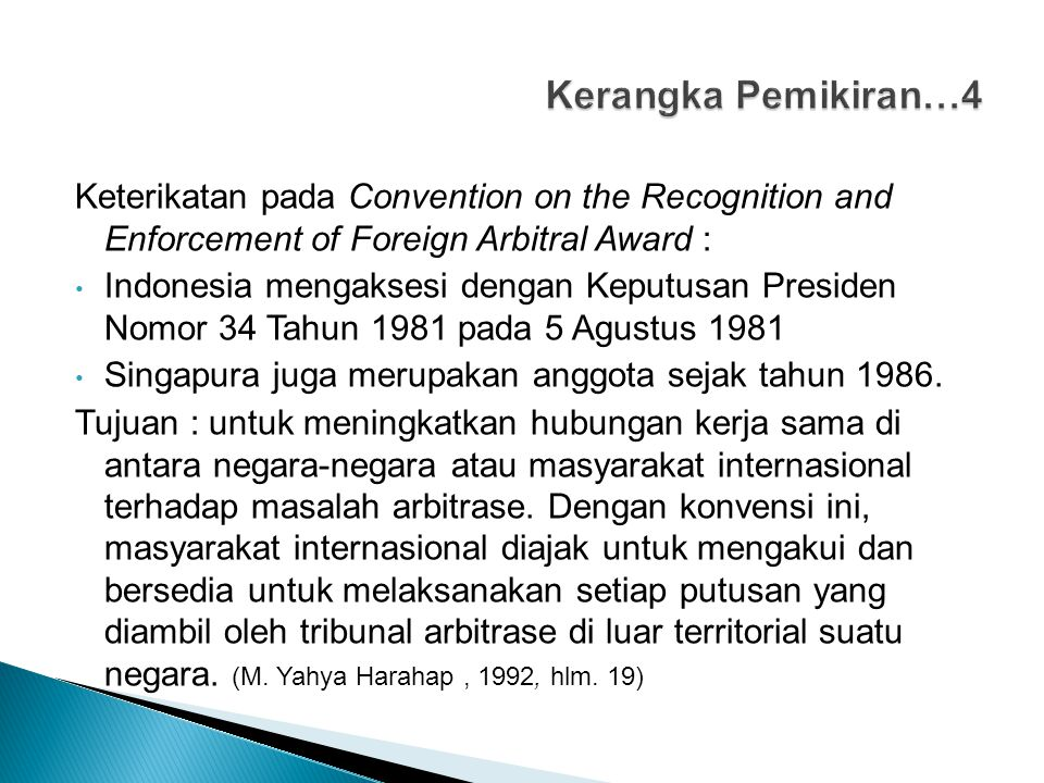 Kerangka Pemikiran…4 Keterikatan pada Convention on the Recognition and Enforcement of Foreign Arbitral Award :