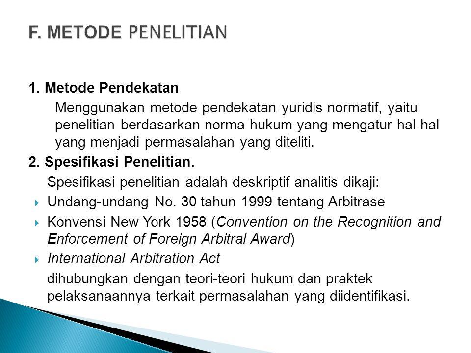 F. METODE PENELITIAN 1. Metode Pendekatan