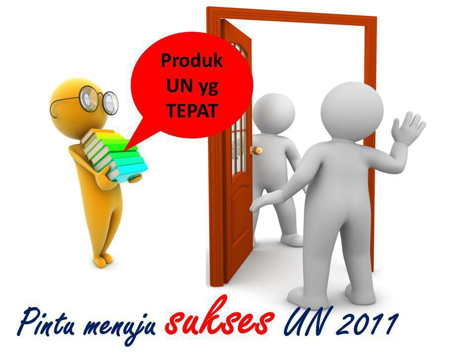Produk UN yg TEPAT Pintu menuju sukses UN 2011