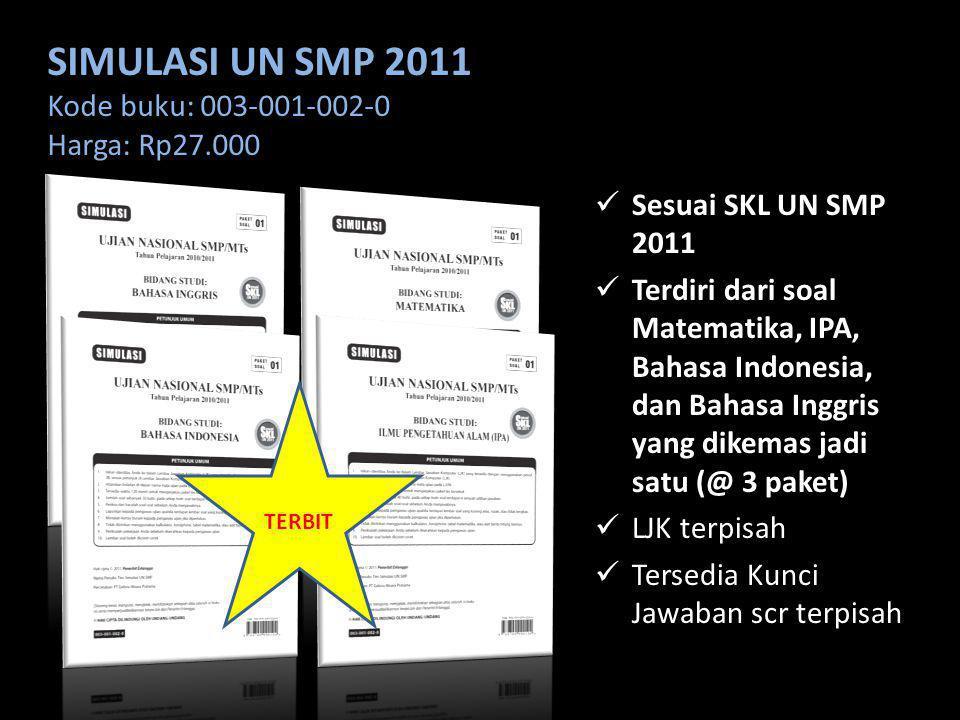 SIMULASI UN SMP 2011 Kode buku: 003-001-002-0 Harga: Rp27.000