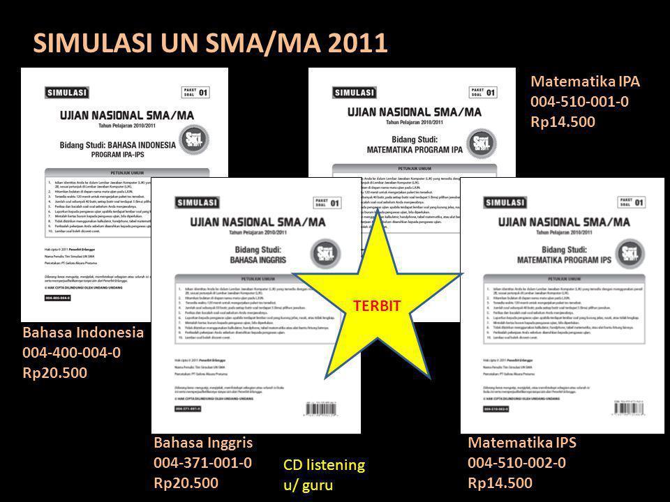 SIMULASI UN SMA/MA 2011 Matematika IPA 004-510-001-0 Rp14.500 TERBIT