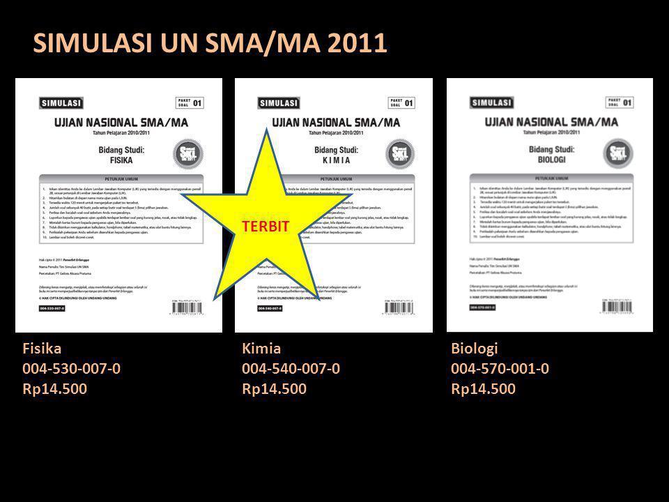 SIMULASI UN SMA/MA 2011 TERBIT Fisika 004-530-007-0 Rp14.500 Kimia