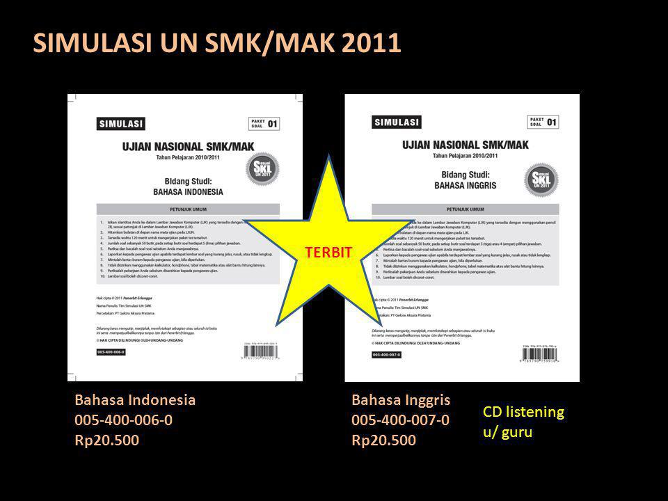 SIMULASI UN SMK/MAK 2011 TERBIT Bahasa Indonesia 005-400-006-0