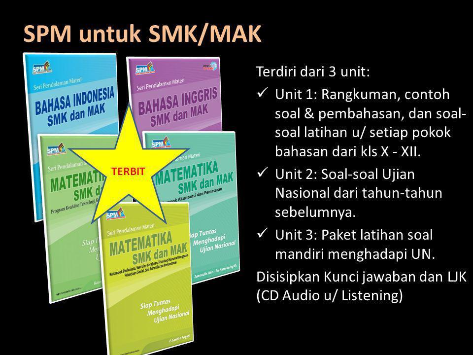 SPM untuk SMK/MAK Terdiri dari 3 unit: