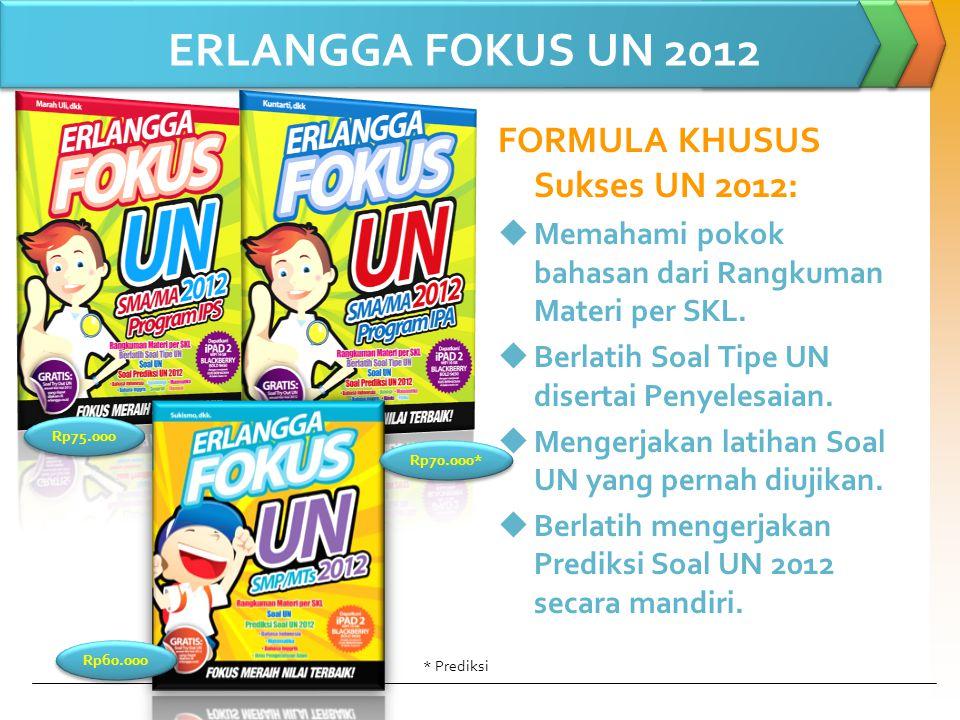 ERLANGGA FOKUS UN 2012 FORMULA KHUSUS Sukses UN 2012: