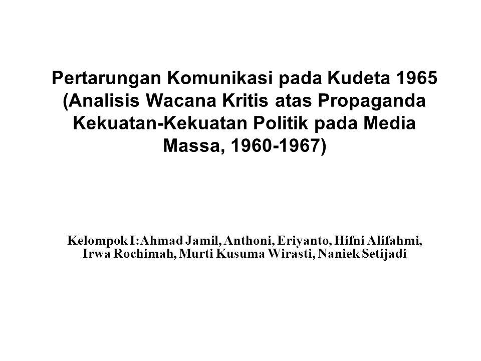 Pertarungan Komunikasi pada Kudeta 1965 (Analisis Wacana Kritis atas Propaganda Kekuatan-Kekuatan Politik pada Media Massa, 1960-1967)