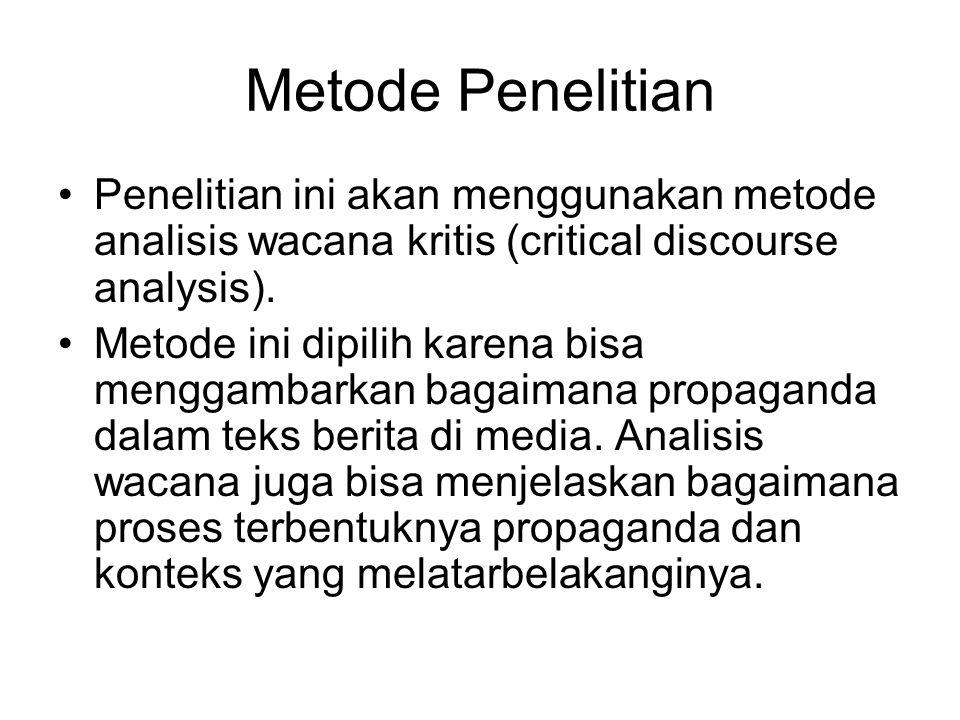Metode Penelitian Penelitian ini akan menggunakan metode analisis wacana kritis (critical discourse analysis).