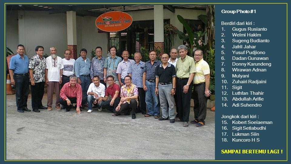 Group Photo #1 Berdiri dari kiri : Gugus Rusianto. Welmi Hakim. Sugeng Budianto. Jafril Jahar. Yusuf Pudjiono.