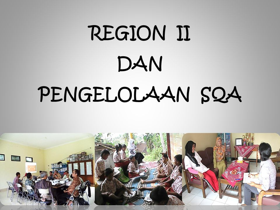 REGION II DAN PENGELOLAAN SQA