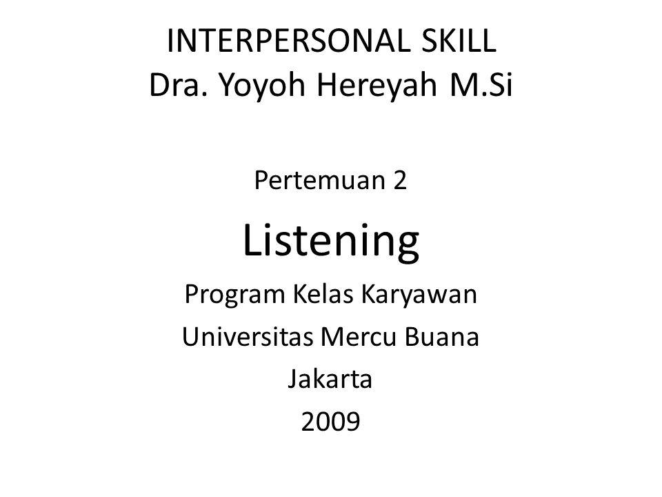 INTERPERSONAL SKILL Dra. Yoyoh Hereyah M.Si