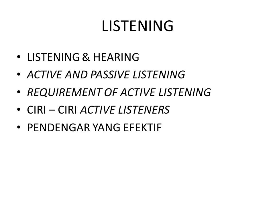 LISTENING LISTENING & HEARING ACTIVE AND PASSIVE LISTENING