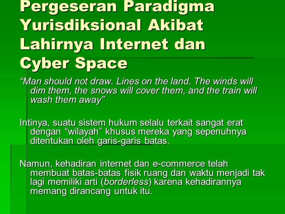 Pergeseran Paradigma Yurisdiksional Akibat Lahirnya Internet dan Cyber Space