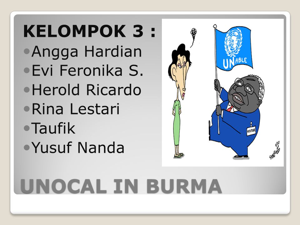 UNOCAL IN BURMA KELOMPOK 3 : Angga Hardian Evi Feronika S.