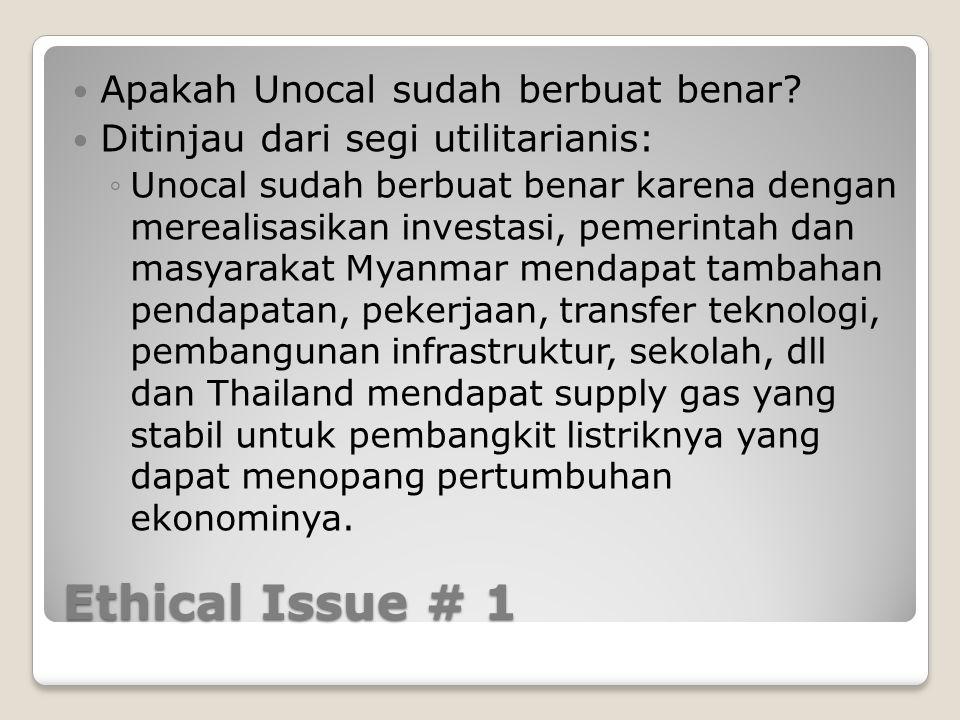 Ethical Issue # 1 Apakah Unocal sudah berbuat benar