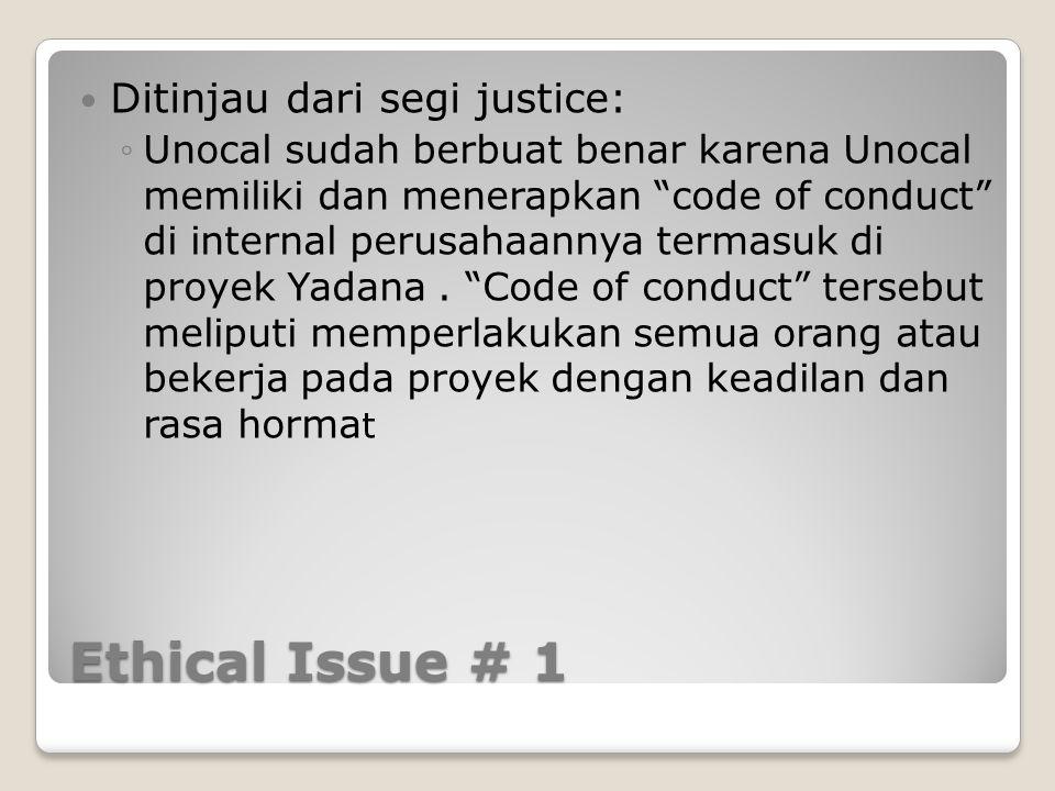 Ethical Issue # 1 Ditinjau dari segi justice: