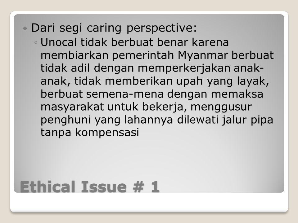 Ethical Issue # 1 Dari segi caring perspective: