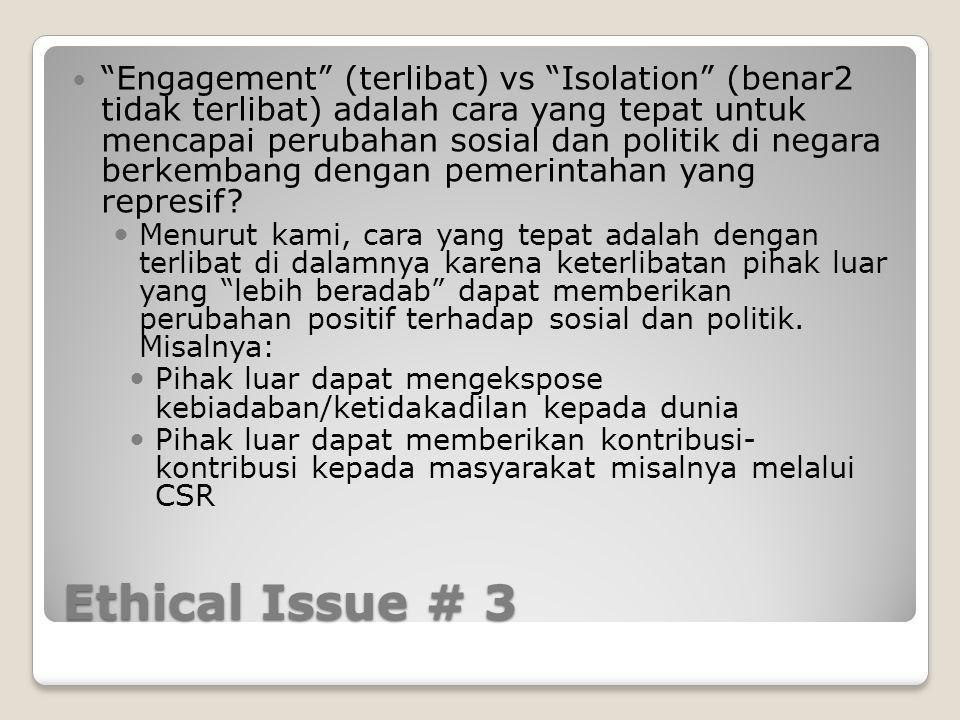 Engagement (terlibat) vs Isolation (benar2 tidak terlibat) adalah cara yang tepat untuk mencapai perubahan sosial dan politik di negara berkembang dengan pemerintahan yang represif