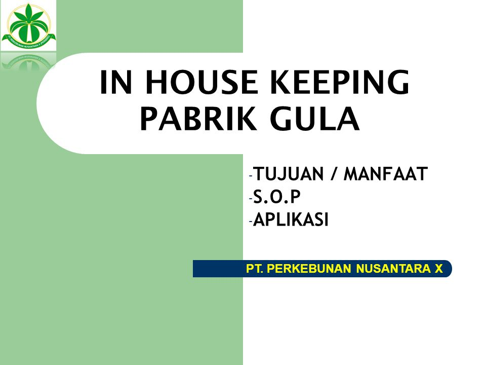 IN HOUSE KEEPING PABRIK GULA