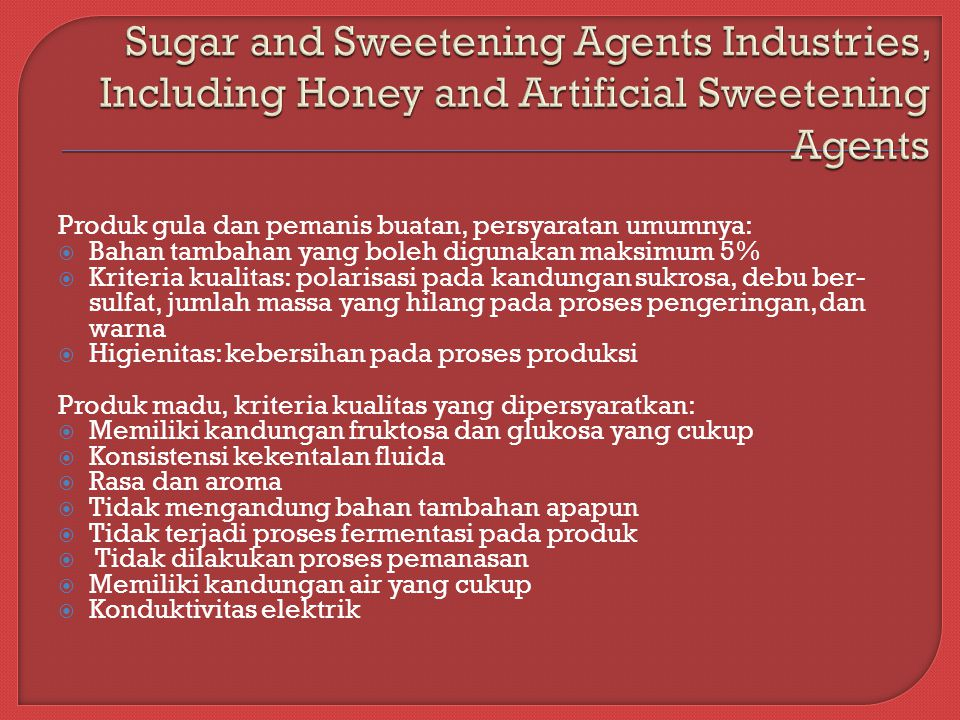 Sugar and Sweetening Agents Industries, Including Honey and Artificial Sweetening Agents
