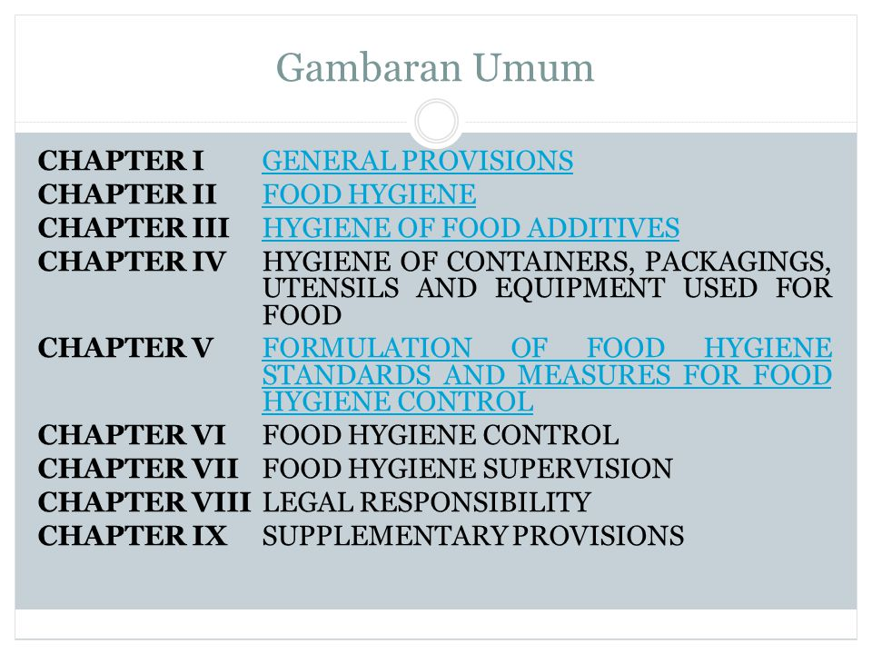 Gambaran Umum CHAPTER I GENERAL PROVISIONS CHAPTER II FOOD HYGIENE